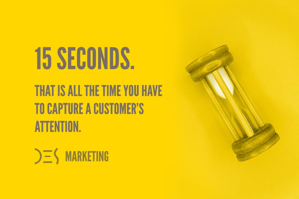 You lose customer attention in just seconds